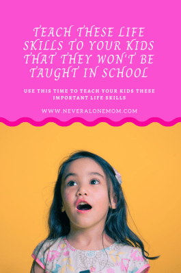 Teach these life skills to your kids this year! |neveralonemom.com