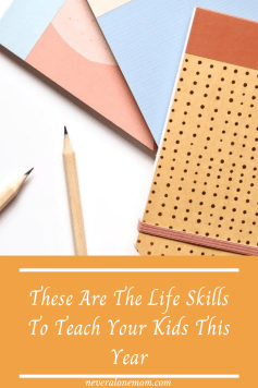 These are the life skills to teach your kids! |neveralonemom.com