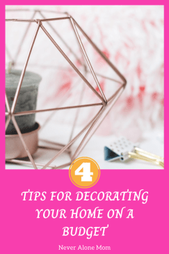 Tips for decorating your home on a budget |neveralonemom.com