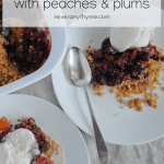 blackberry crisp with peaches and plums
