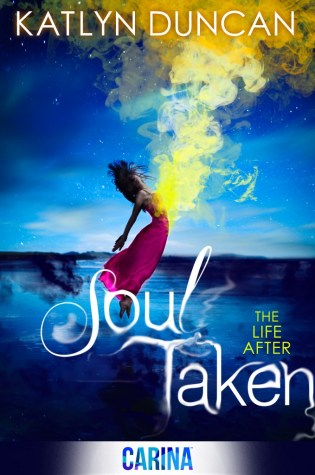 Soul Taken by Katlyn Duncan Trailer Reveal