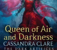 Cover Reveal: Queen of Air and Darkness by Cassandra Clare
