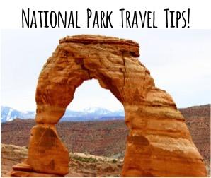National Park Travel Tips from NeverEndingJourneys.com