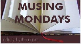 Musing Mondays (1/4)