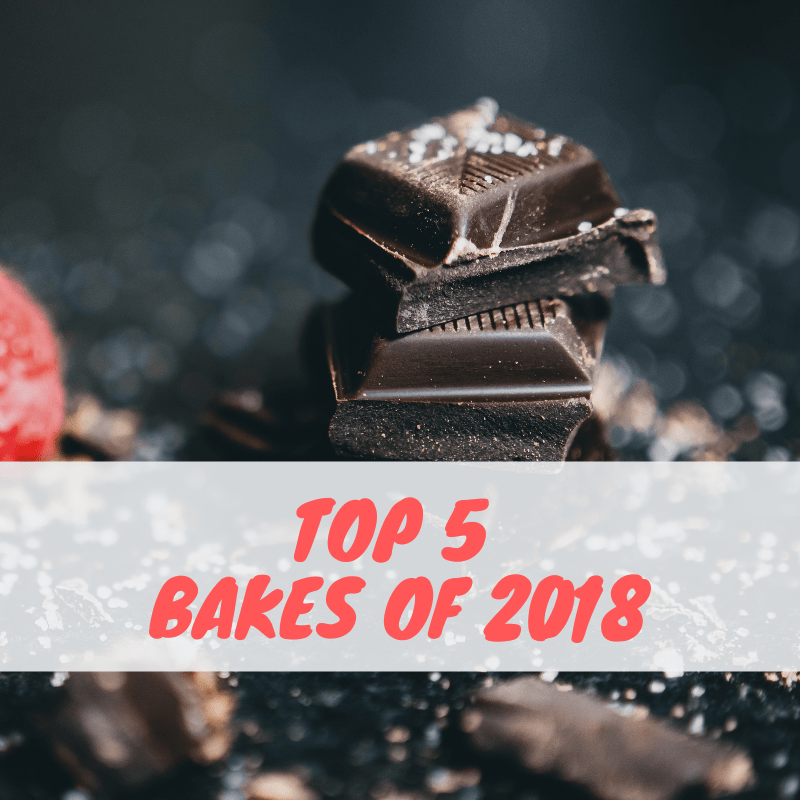 Top 5 Bakes of 2018