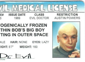 Dr Evil medical license