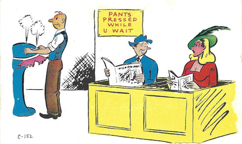 Comic postcard, pants pressed while you wait.