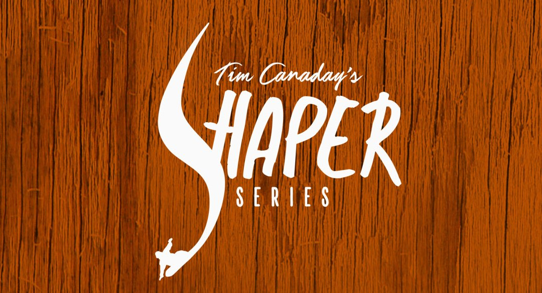 16/17 Early Release – Tim Canaday's Shaper Series