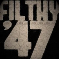 Filthy 47