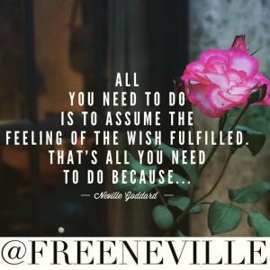 feel_it_real_neville_goddard_rose