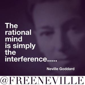 neville_goddard_rational_mind_feel_it_real
