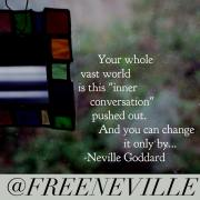 Change The Conversation - Change Your Life - How to Feel It Real
