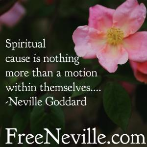 neville_goddard_spiritual_cause_feel_it_real