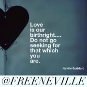 Love is Our Birthright - Neville Goddard Quotes