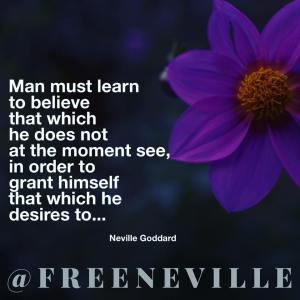 how_to_feel_it_real_neville_goddard_believe