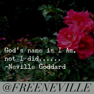 neville_goddard_feel_it_real_i_am