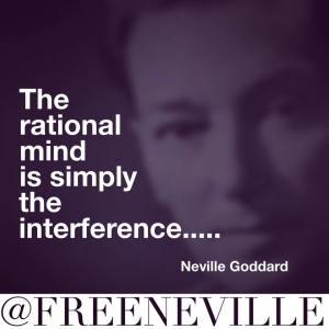 neville_goddard_rational_mind_feel_it_real