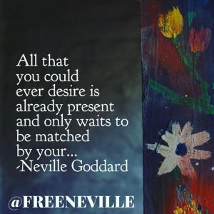neville goddard belief matching and feel it real