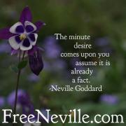 Desire by Neville Goddard - How To Feel It Real
