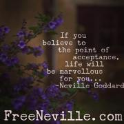 Believe To The Point of Acceptance - Neville Goddard