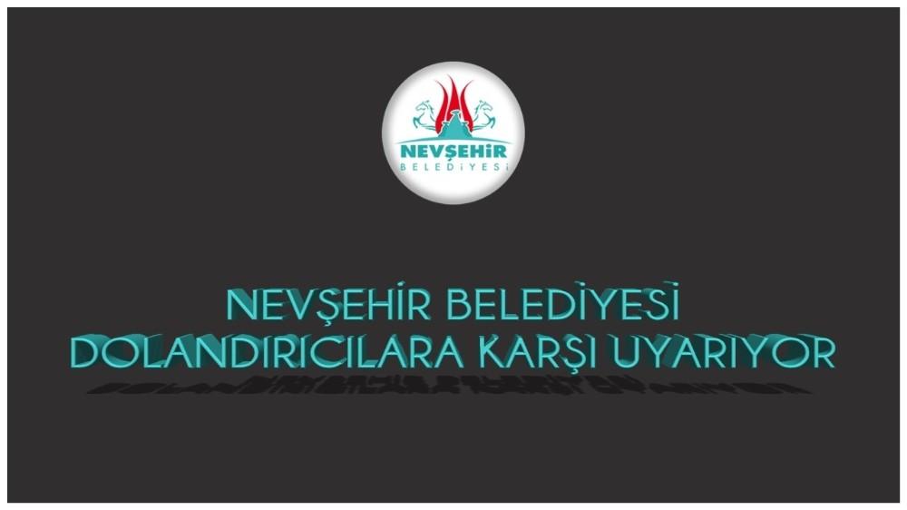 Nevşehir Belediyesi, dolandırıcılara karşı uyardı