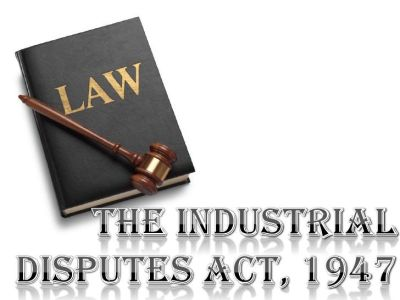 The Industrial Disputes Act