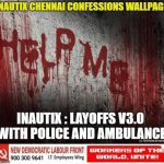 INautix Chennai Confessions –  Stand By Affected Employees!