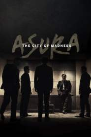 เมืองคนชั่ว (แล้วเราจะกลัวใคร) Asura: The City of Madness (2016)