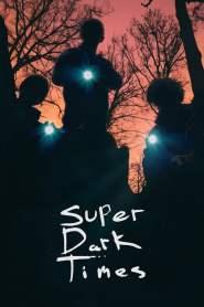 ซูเปอร์ ดาร์ค ไทม์ส Super Dark Times (2017)