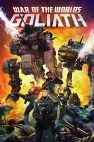 วอร์ ออฟ เดอะ เวิลด์: โกไลแอธ War of the Worlds: Goliath (2012)