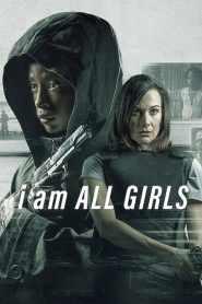 ฉันคือตัวแทนเด็กผู้หญิง I Am All Girls (2021)