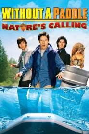ก๊วนซ่าส์ ฝ่าดงอลเวง: ก็ธรรมชาติมันเรียกร้อง Without a Paddle: Nature's Calling (2009)