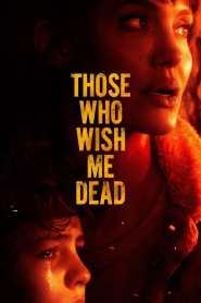 ใครสั่งเก็บตาย Those Who Wish Me Dead (2021)