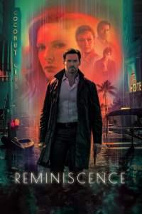 เรมินิสเซนซ์ ล้วงอดีตรำลึกเวลา Reminiscence (2021)