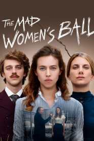 งานเต้นรำของหญิงวิปลาส The Mad Women's Ball (2021)