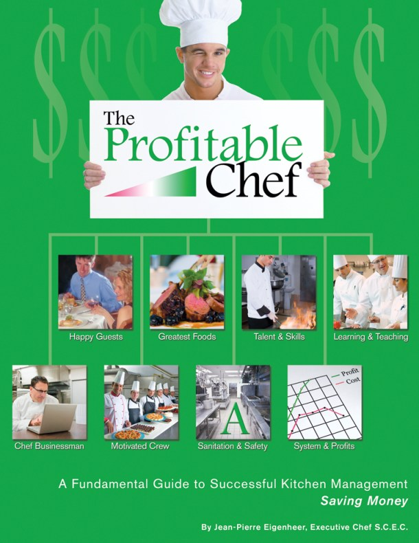 The Profitable Chef - A Fundamental Guide to Successful Kitchen Management - Saving Money - by J.P. Eigenheer