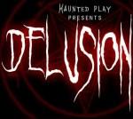 Delusion: Interactive Theatre