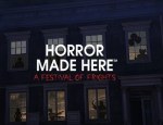 Horror Made Here: A Festival of Frights