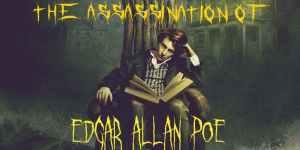 Assassination of Edgar Allan Poe review