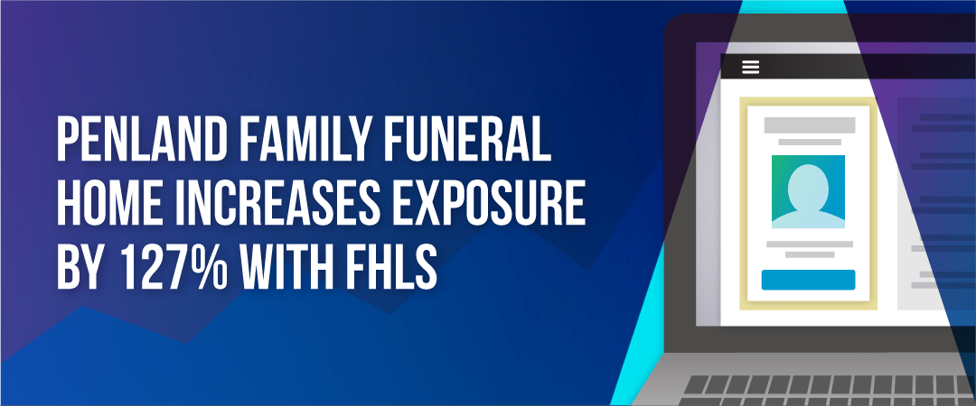 Penland Family Funeral Home Increases Exposure by 127% with FHLS
