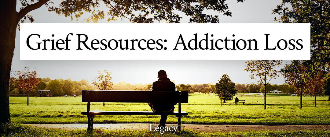 Grief Resources: Addiction Loss