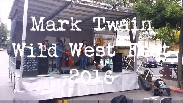 The 2016 Mark Twain Wild West Fest, Music, Food, Fun & Twain