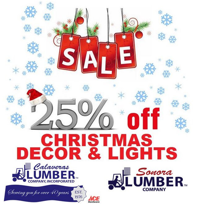 25% Off Christmas Decor & Lights At Calaveras & Sonora Lumber!