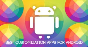10 Best Customization Apps for Android