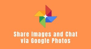 How to Share Images and Chat in Google Photos