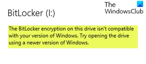 The BitLocker encryption on this drive isn't compatible with your version of Windows