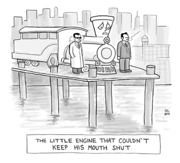 """The little engine could't keep its mouth shut."" Source: The New Yorker Cartoon Archive via This isn't happiness™."