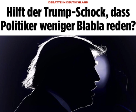 "Does the Trump shock help politicians talk less blah?<br />(<em>German tabloid paper ""Bild""</em>)."
