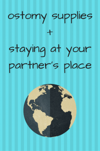 ostomy supplies & staying at your partner's place