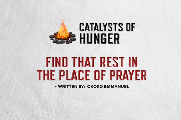 FIND THAT REST IN THE PLACE OF PRAYER